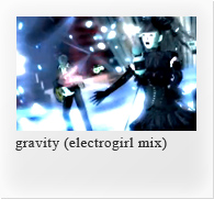 gravity (electrogirl mix)