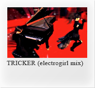 TRICKER (electrogirl mix)
