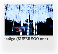 indigo (SUPEREGO mix)