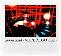 neverland (SUPEREGO mix)