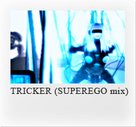 TRICKER (SUPEREGO mix)
