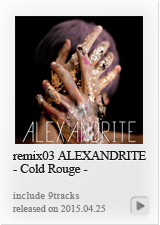 remix03 ALEXANDRITE Cold Rouge